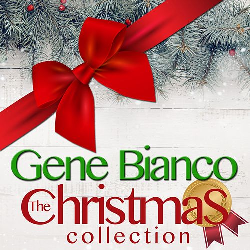 The Christmas Collection di Gene Bianco