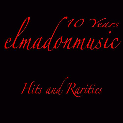 2009-2019: 10 Years Elmadonmusic (Hits & Rarities) de Elmadon