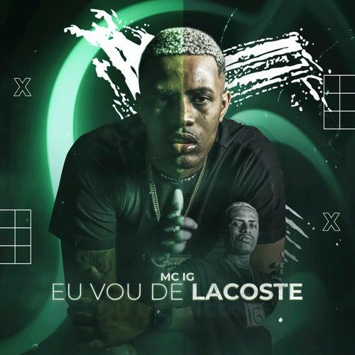 Eu Vou de Lacoste by Mc IG