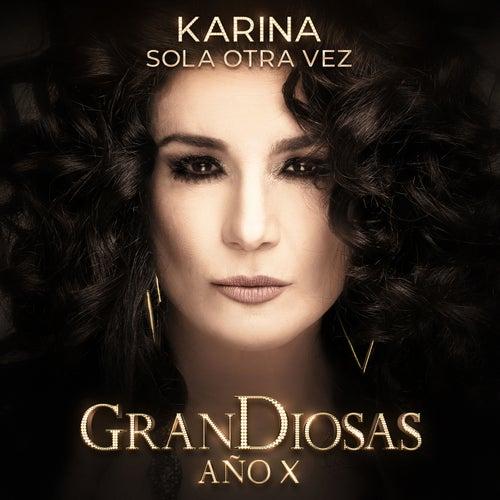 Sola Otra Vez (Año X) by Grandiosas