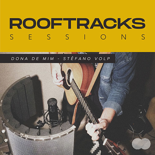 Rooftracks Sessions: Dona de Mim by Rooftracks