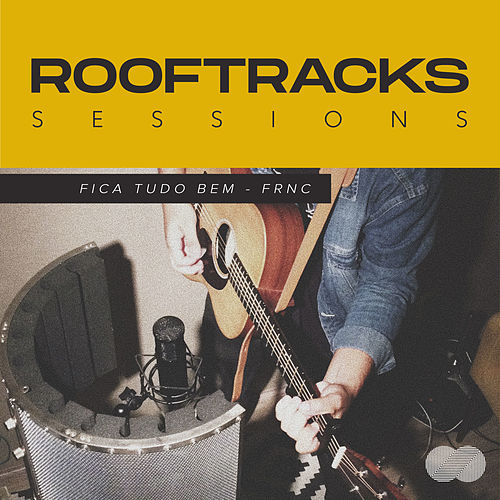 Rooftracks Sessions: Fica Tudo Bem by Rooftracks