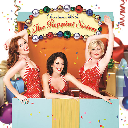 Christmas With The Puppini Sisters von The Puppini Sisters