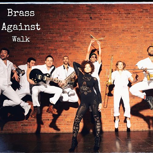 Walk von Brass Against