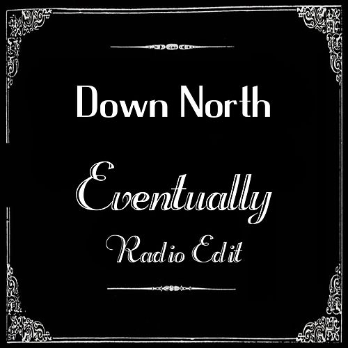 Eventually (Radio Edit) by Down North