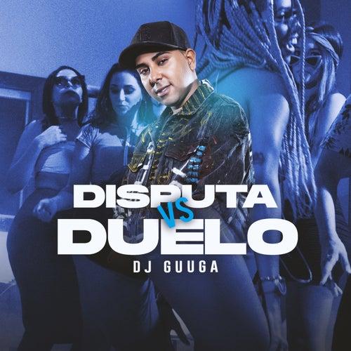 Disputa vs Duelo de DJ Guuga