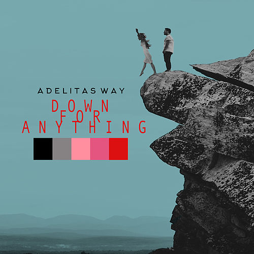 Down for Anything de Adelitas Way
