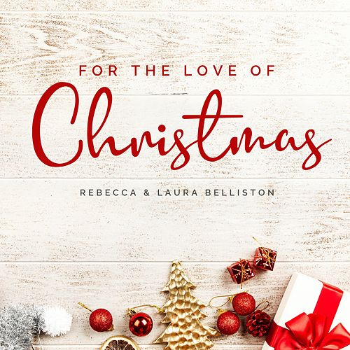 For the Love of Christmas by Rebecca Belliston