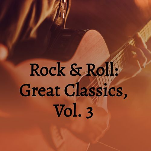 Rock & Roll: Great Classics, Vol. 3 de The Gentrys, Georgie Fame, Annette, Bobbby Rydell, Barry Mann, The Angels, The Browns, The Demensions, Diane Renay, Dick