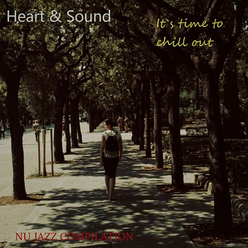 It`s time to chill out - nu jazz compilation von Heart