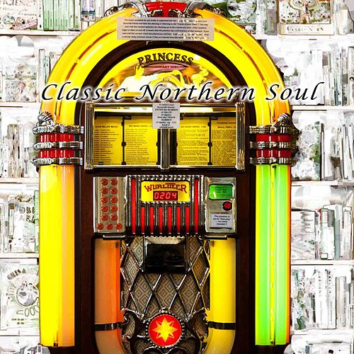 Classic Northern Soul by Frank Wilson, Four Tops, Debbie Dean, The Spinners, Dianna Ross, The Originals, Tammi Terrell, Jimmy Ruffin, Kim Weston, Barbara McNair, Stevie Wonder, Gladys Knight, The Dalton Boys, Earl Van Dyke