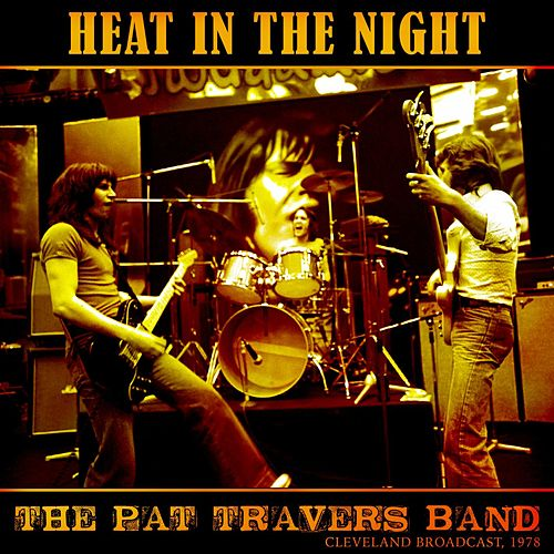 Heat In The Night de Pat Travers