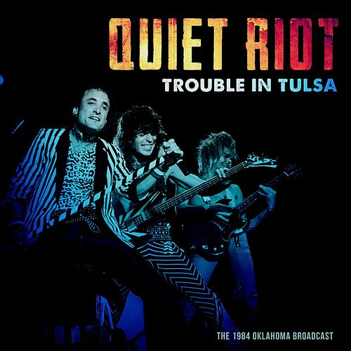 Trouble In Tulsa by Quiet Riot
