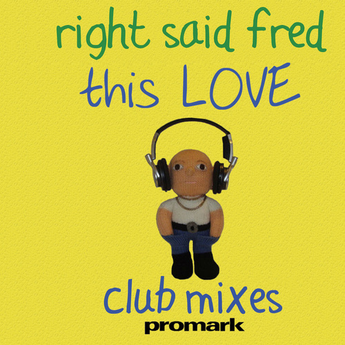 This Love - EP by Right Said Fred