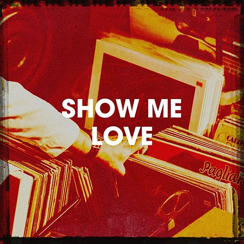 Show Me Love by 80er 90s Party People
