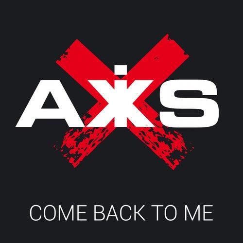Come Back To Me de Axis