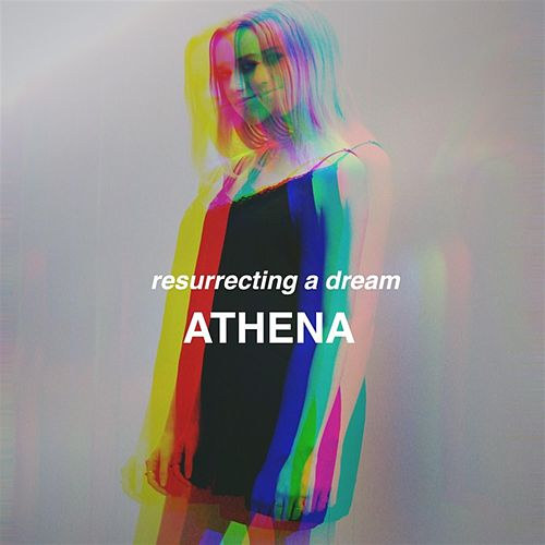 Resurrecting a Dream by Athena