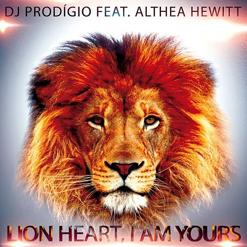Lion Heart I Am Yours by DJ Prodigio