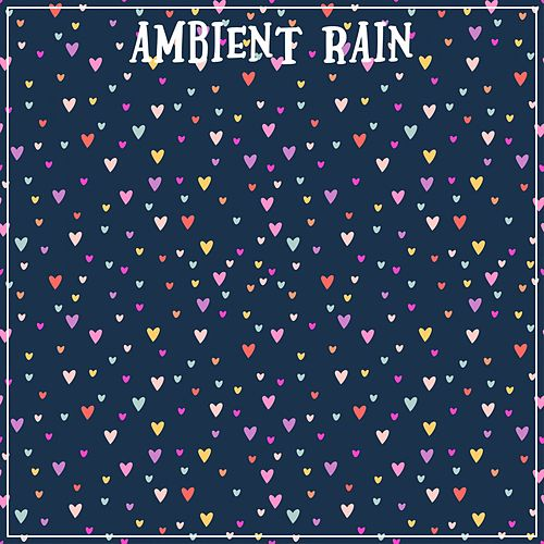 Ambient Rain by Nature Sounds (1)