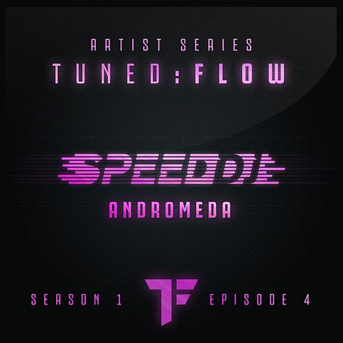 Andromeda (T:F Artist Series S01-E04) by Speed DJ