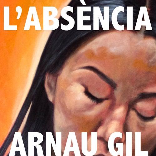 L'absència by Arnau Gil