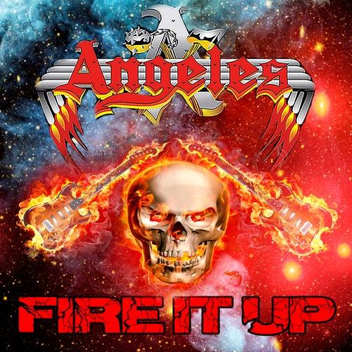 Fire It Up de Angeles