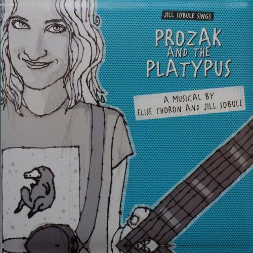 Jill Sobule Sings Prozak and the Platypus by Jill Sobule