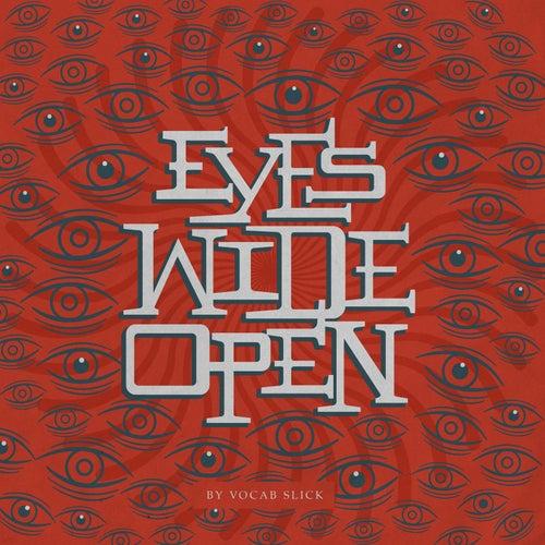 Eyes Wide Open von Vocab Slick