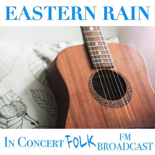 Eastern Rain In Concert Folk FM Broadcast de Various Artists