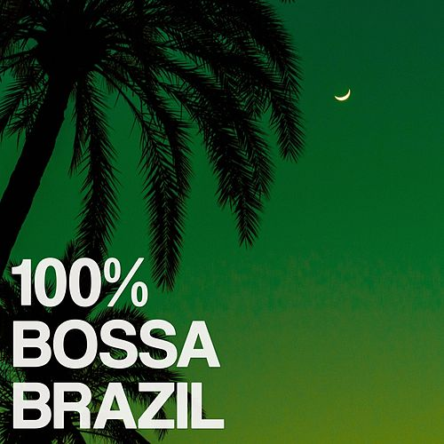 100% Bossa Brazil von Various Artists