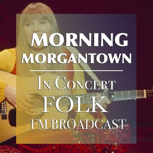 Morning Morgantown In Concert Folk FM Broadcast de Various Artists