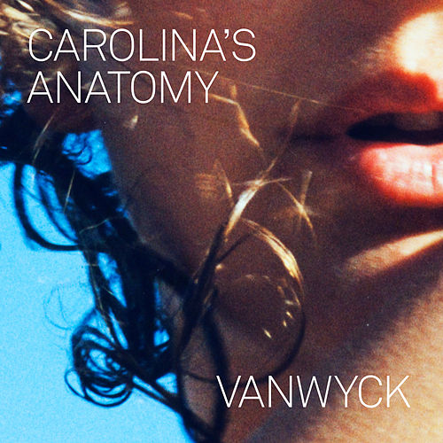 Carolina's Anatomy by VanWyck