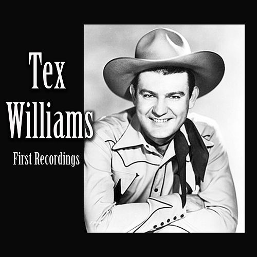 Tex Williams, First Recordings von Tex Williams