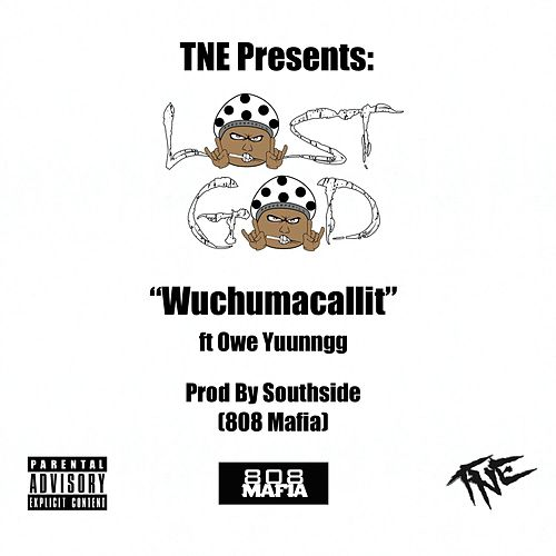 Wuchumacallit (feat. Owe Yuunngg) von Lost God