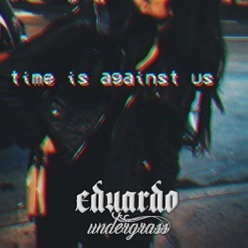 Time Is Against Us by Eduardo Undergrass