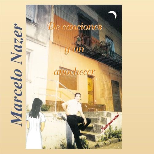 De Canciones y un Anochecer de Marcelo Nazer