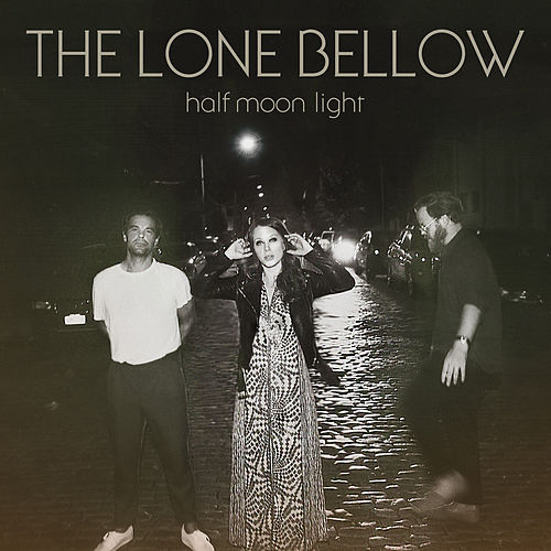 Count On Me by The Lone Bellow
