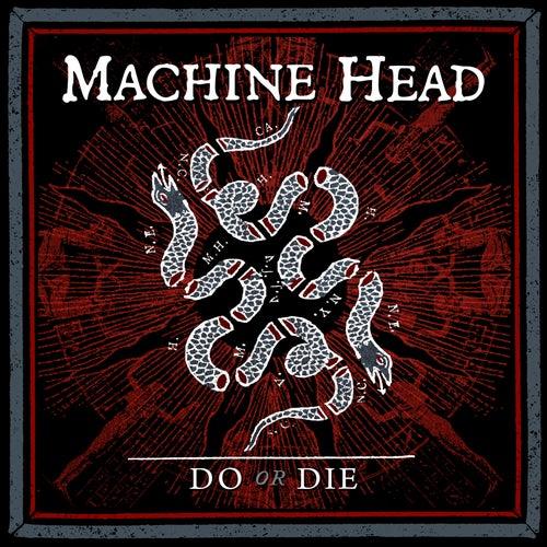 Do or Die von Machine Head