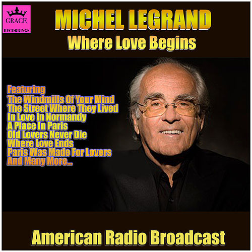 Where Love Begins (Live) von Michel Legrand