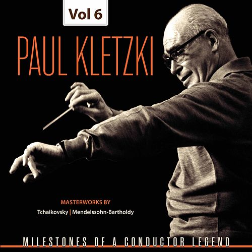 Milestones of a Conductor Legend: Paul Kletzki, Vol. 6 de Paul Kletzki
