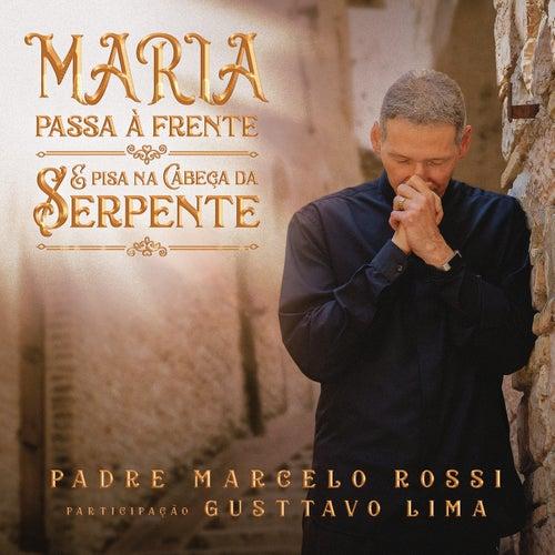 Maria Passa a Frente de Padre Marcelo Rossi