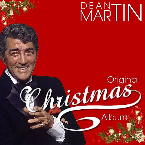 Original Christmas Album (Merry Christmas! Best Christmas Songs Ever for Happy Christmas & Happy New Year by Dean Martin) by Dean Martin