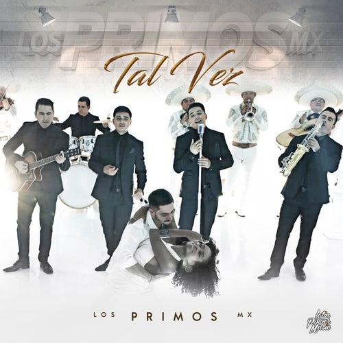 Tal Vez (Rerecorded Version) by Los Primos MX