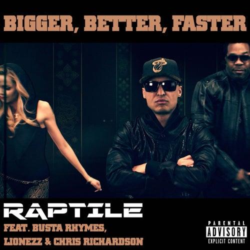 Bigger, Better, Faster de Raptile