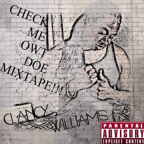 Check Me Owt Doe: Mixtape von Clancy Williams