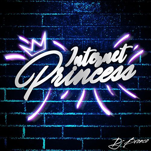 Internet Princess von Dj Bronco