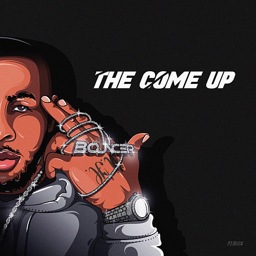 The Come Up by Bouncer