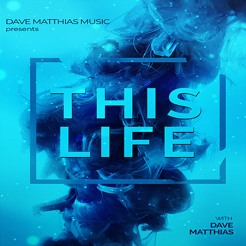 This Life by Dave Matthias