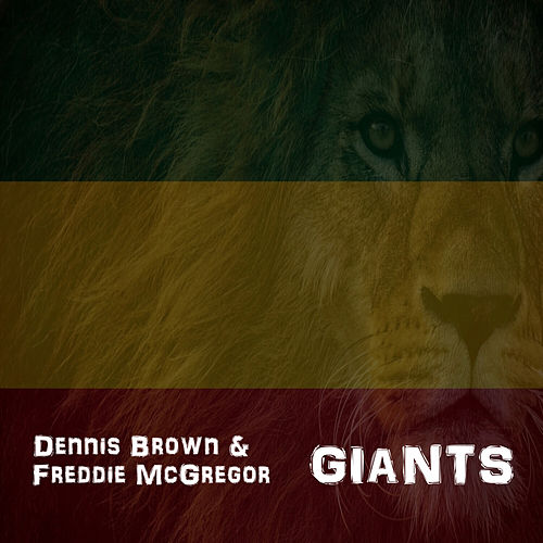 Giants by Dennis Brown