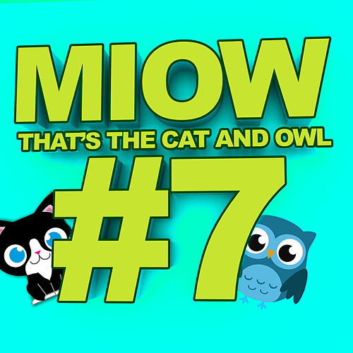 MIOW - That's the Cat and Owl, Vol. 7 von The Cat and Owl